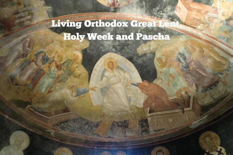 Living-Orthodox-Great-Lent-Holy-Week-and-Pascha